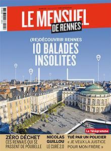 Le Mensuel de Rennes, nouvelle édition. 10 balades insolites pour (re)découvrir Rennes