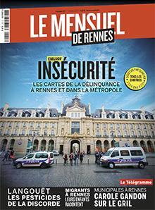 Le Mensuel de Rennes, nouvelle édition. Insécurité : les cartes de la délinquance à Rennes et dans la métropole