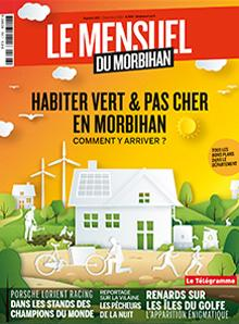 Le Mensuel du Morbihan, nouvelle édition. Habiter vert et pas cher en Morbihan, comment y arriver ?