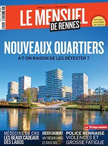 Le Mensuel de Rennes, nouvelle édition.  Nouveaux Quartiers : a-t-on raison de les détester ?