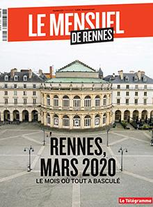 Le Mensuel de Rennes, nouvelle édition. Rennes, mars 2020 : le mois où tout a basculé